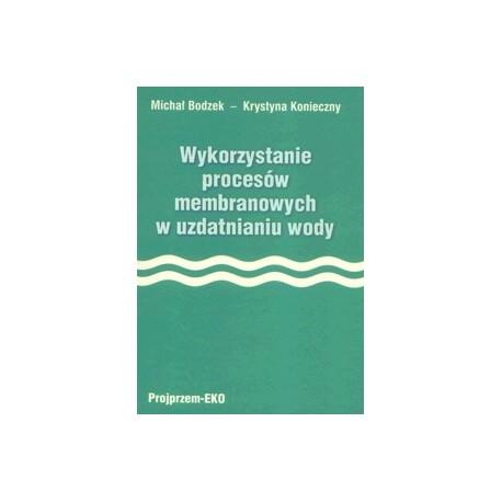 Wykorzystanie procesów membranowych w uzdatnianiu wody